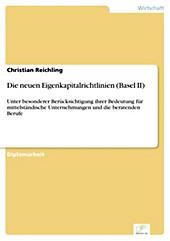 Diplom.de: Die neuen Eigenkapitalrichtlinien (Basel II) - eBook - Christian Reichling,