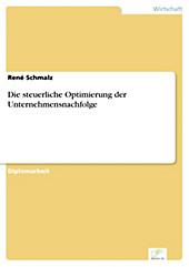 Diplom.de: Die steuerliche Optimierung der Unternehmensnachfolge - eBook - René Schmalz,