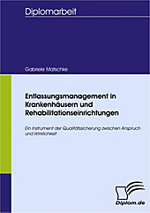 Diplom.de: Entlassungsmanagement in Krankenhäusern und Rehabilitationseinrichtungen - eBook - Gabriele Matschke,