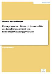 Diplom.de: Konzeption einer Balanced Scorecard für das Projektmanagement von Softwareentwicklungsprojekten - eBook - Thomas Berkenkämper,
