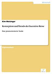 Diplom.de: Konzeption und Trends der Incentive-Reise - eBook - Kim Meisinger,
