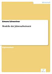 Diplom.de: Modelle der Jahresarbeitszeit - eBook - Simone Schwertner,