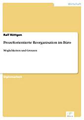 Diplom.de: Prozeßorientierte Reorganisation im Büro - eBook - Ralf Röttgen,