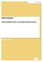 Diplom.de: Shareholder Value und Stakeholder-Ansatz - eBook - Ralf Schelletter,