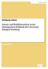 Diplom.de: System- und Workflowanalyse in der Chirurgischen Poliklinik der Universität Erlangen-Nürnberg - eBook - Wolfgang Lindner,