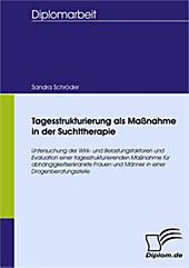 Diplom.de: Tagesstrukturierung als Maßnahme in der Suchttherapie - eBook - Sandra Schröder,