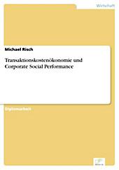Diplom.de: Transaktionskostenökonomie und Corporate Social Performance - eBook - Michael Risch,