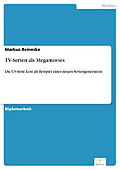 Diplom.de: TV-Serien als Megamovies - eBook - Markus Reinecke,