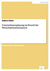 Diplom.de: Unternehmensplanung im Prozeß der Wirtschaftstransformation - eBook - Sabine Huber,