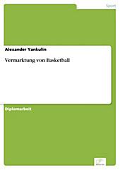Diplom.de: Vermarktung von Basketball - eBook - Alexander Yankulin,