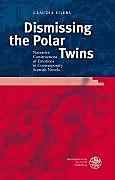 Dismissing the Polar Twins. Claudia Eilers, - Buch - Claudia Eilers,