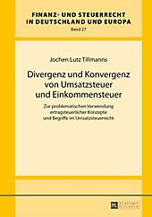 Divergenz und Konvergenz von Umsatzsteuer und Einkommensteuer - eBook - Jochen Lutz Tillmanns,