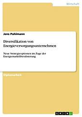 Diversifikation von Energieversorgungsunternehmen - eBook - Jens Pohlmann,