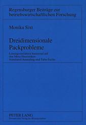 Dreidimensionale Packprobleme. Monika Sixt, - Buch - Monika Sixt,