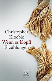 dtv- premium: Wenn es klopft - eBook - Christopher Kloeble,
