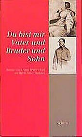 Du bist mir Vater und Bruder und Sohn. Freimund von Arnim, Bettina Von Arnim, - Buch - Freimund von Arnim, Bettina Von Arnim,