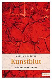 Düsseldorf Krimi: Kunstblut - eBook - Martin Schüller,