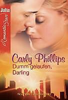 DUMM GELAUFEN, DARLING - eBook - Carly Phillips,