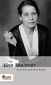 E-Book Monographie (Rowohlt): Lise Meitner - eBook - Lore Sexl, Anne Hardy,