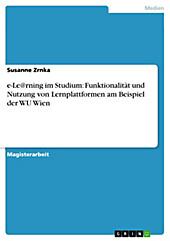 e-Le@rning im Studium: Funktionalität und Nutzung von Lernplattformen am Beispiel der WU Wien - eBook - Susanne Zrnka,