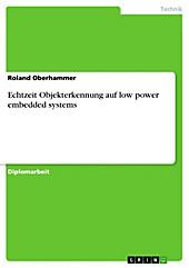 Echtzeit Objekterkennung auf low power embedded systems - eBook - Roland Oberhammer,