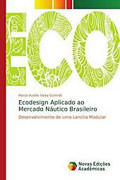 Ecodesign Aplicado ao Mercado Náutico Brasileiro. Marco Aurélio Vieira Schmidt, - Buch - Marco Aurélio Vieira Schmidt,