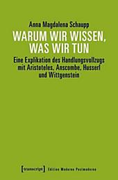 Edition Moderne Postmoderne: Warum wir wissen, was wir tun - eBook - Anna Magdalena Schaupp,