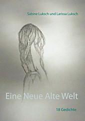 Eine Neue Alte Welt - eBook - Sabine Luksch, Larissa Luksch,