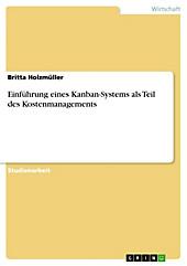 Einführung eines Kanban-Systems als Teil des Kostenmanagements - eBook - Britta Holzmüller,