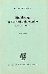 Einführung in die Rechtsphilosophie für Unterricht und Praxis.. Wilhelm Sauer, - Buch - Wilhelm Sauer,