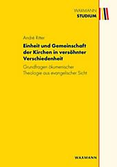 Einheit und Gemeinschaft der Kirchen in versöhnter Verschiedenheit - eBook - André Ritter,