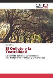 El Quijote y la Teatralidad. Liliana Checa, - Buch - Liliana Checa,