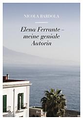 Elena Ferrante. Meine geniale Autorin - eBook - Nicola Bardola,