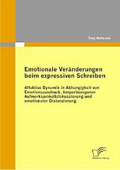 Emotionale Veränderungen beim expressiven Schreiben. Tony Hofmann, - Buch - Tony Hofmann,