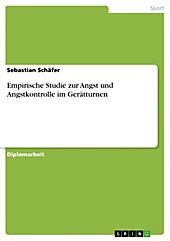 Empirische Studie zur Angst und Angstkontrolle im Gerätturnen - eBook - Sebastian Schäfer,
