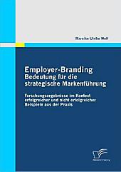 Employer-Branding: Bedeutung für die strategische Markenführung. Mareike U. Wolf, - Buch - Mareike U. Wolf,
