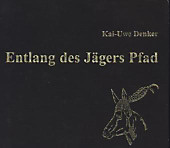Entlang des Jägers Pfad, 2 Audio-CDs - Hörbuch - Kai-Uwe Denker,