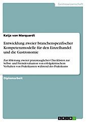Entwicklung zweier branchenspezifischer Kompetenzmodelle für den Einzelhandel und die Gastronomie - eBook - Katja von Marquardt,