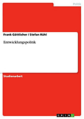 Entwicklungspolitik - eBook - Stefan Rühl, Frank Göttlicher,