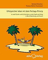 Erfolgreicher leben mit dem Freitags-Prinzip - eBook - Gerhard Gieschen,