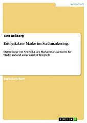 Erfolgsfaktor Marke im Stadtmarketing. Darstellung von Spezifika des Markenmanagements für Städte anhand ausgewählter Beispiele - eBook - Tino Roßberg,