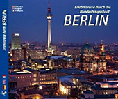 Erlebnisreise durch die Bundeshauptstadt Berlin, Deutsch-Englisch-Französisch.  - Buch