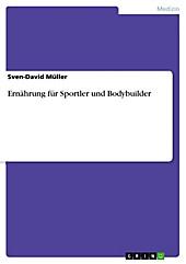Ernährung für Sportler und Bodybuilder - eBook - Sven-David Müller,