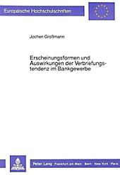 Erscheinungsformen und Auswirkungen der Verbriefungstendenz im Bankgewerbe. Jochen Großmann, - Buch - Jochen Großmann,