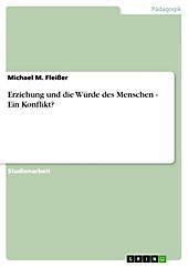 Erziehung und die Würde des Menschen - Ein Konflikt? - eBook - Michael M. Fleißer,