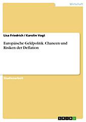 Europäische Geldpolitik. Chancen und Risiken der Deflation - eBook - Lisa Friedrich, Karolin Vogt,