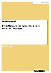 Event-Management - Konzeption eines Events in Osteuropa - eBook - Lars Borgwardt,