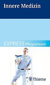 Express Pflegewissen: Innere Medizin - eBook - Susanne Andreae,
