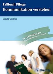 Fallbuch Pflege: Kommunikation verstehen - eBook - Ursula Geißner,