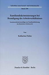 Familiendiskriminierungen bei Beendigung des Arbeitsverhältnisses. Katharina Dahm, - Buch - Katharina Dahm,